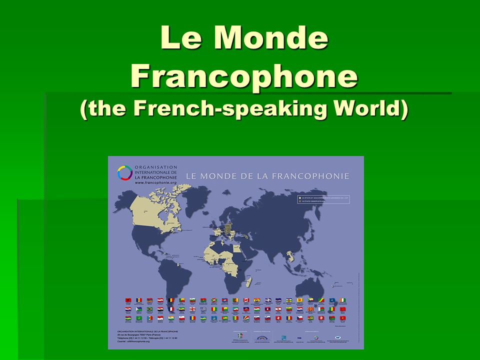 Le Monde Francophone (the French-speaking World)