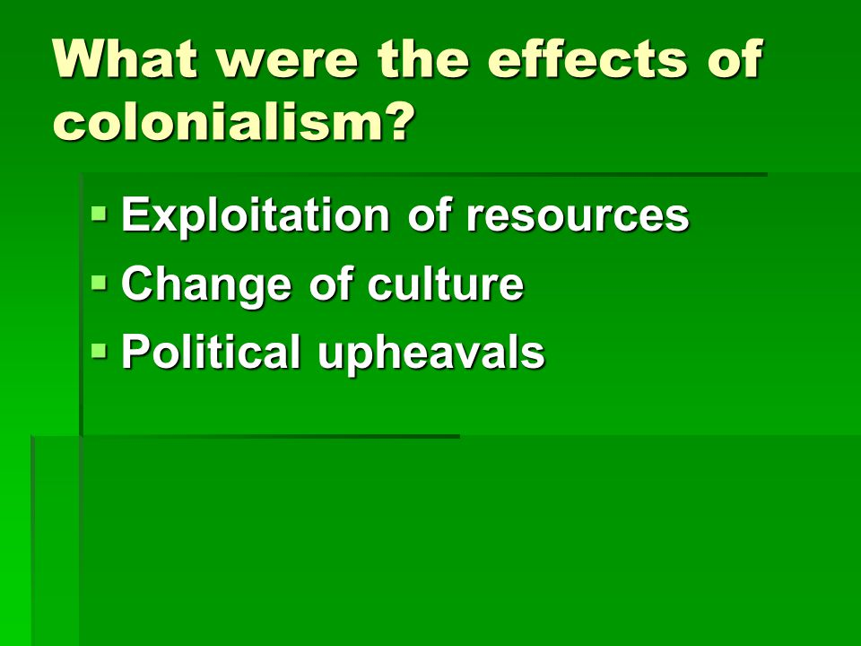 What were the effects of colonialism