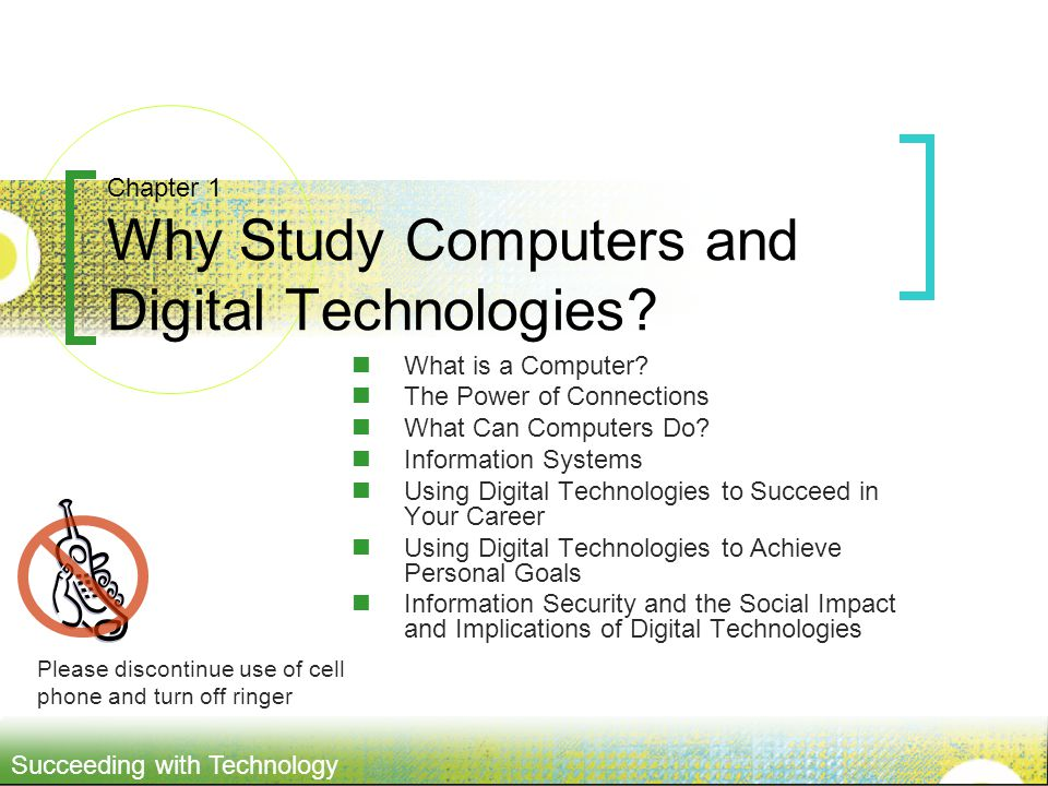 Chapter 1 Why Study Computers and Digital Technologies