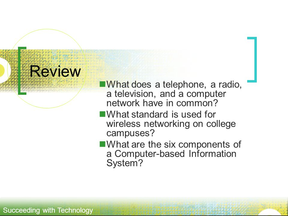Review What does a telephone, a radio, a television, and a computer network have in common