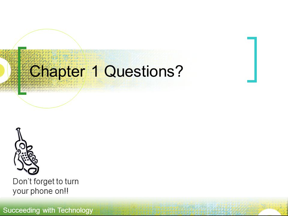 Chapter 1 Questions Don't forget to turn your phone on!!