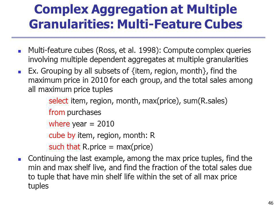 Complex Aggregation at Multiple Granularities: Multi-Feature Cubes