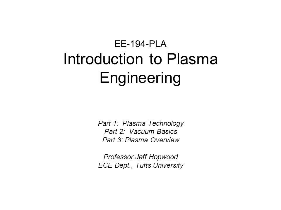 EE-194-PLA Introduction to Plasma Engineering