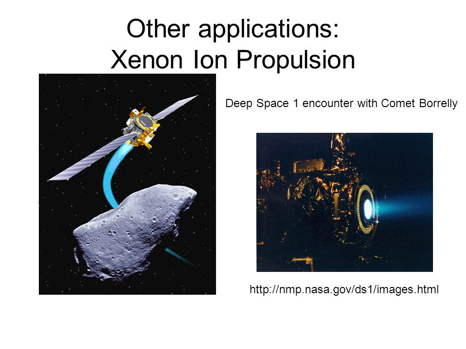 Other applications: Xenon Ion Propulsion