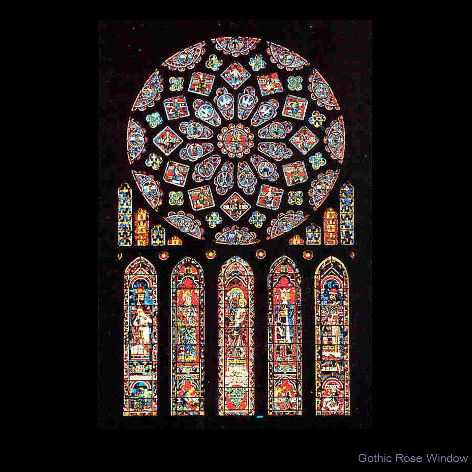 Gothic Rose Window UNIT: ART OF THE MIDDLE AGES IN EUROPE
