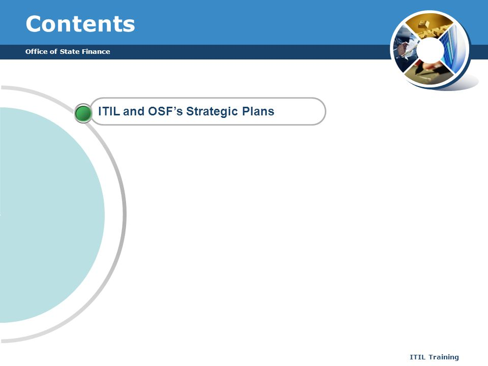 Contents ITIL and OSF's Strategic Plans Office of State Finance