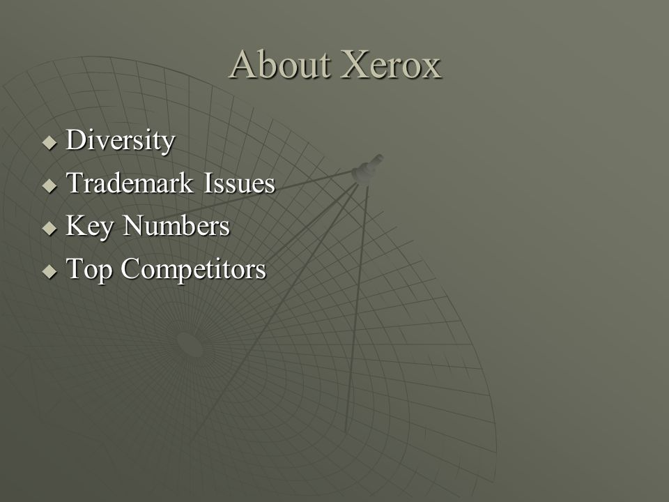 About Xerox Diversity Trademark Issues Key Numbers Top Competitors