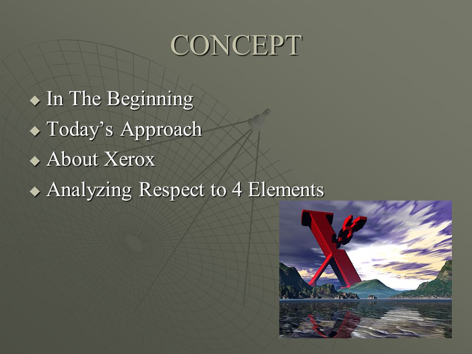 CONCEPT In The Beginning Today's Approach About Xerox