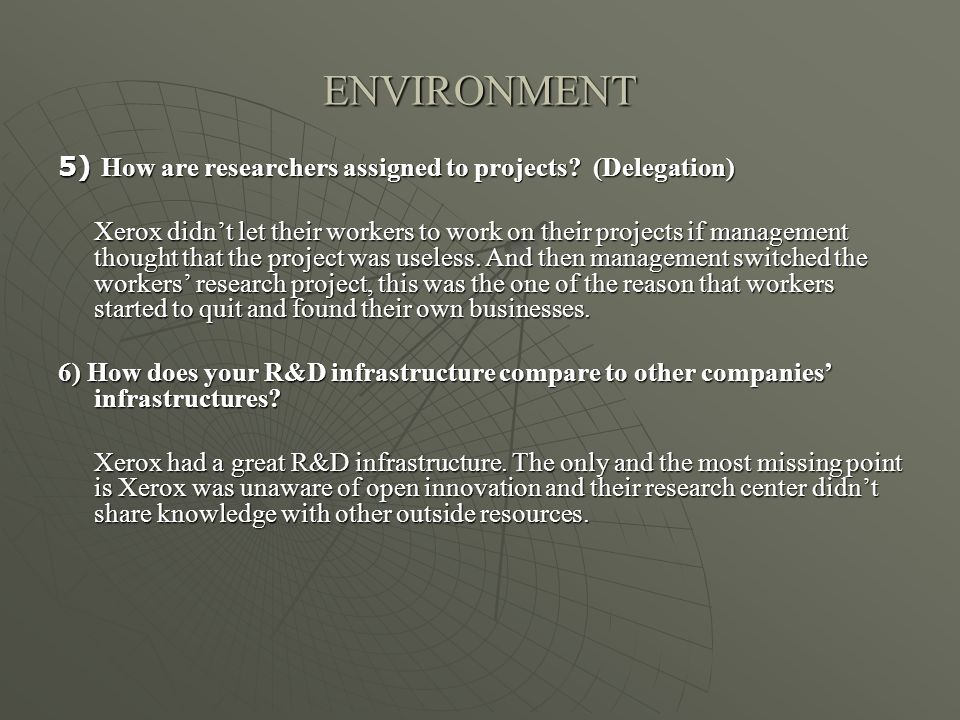 ENVIRONMENT 5) How are researchers assigned to projects (Delegation)