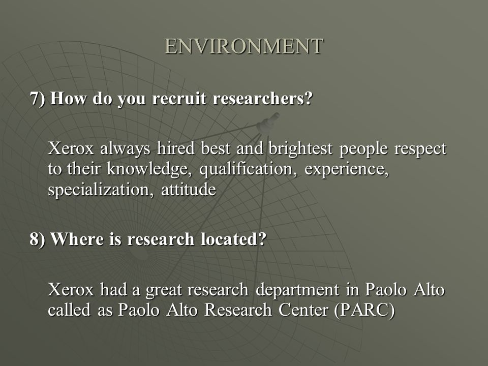 ENVIRONMENT 7) How do you recruit researchers