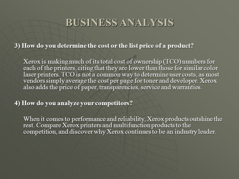 BUSINESS ANALYSIS 3) How do you determine the cost or the list price of a product
