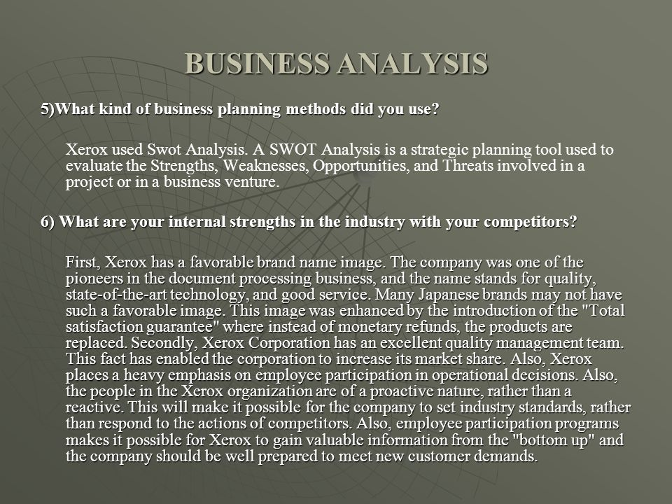 BUSINESS ANALYSIS 5)What kind of business planning methods did you use