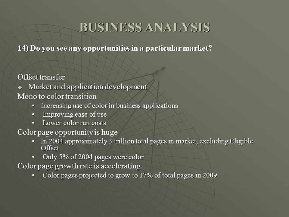 BUSINESS ANALYSIS 14) Do you see any opportunities in a particular market Offset transfer. Market and application development.