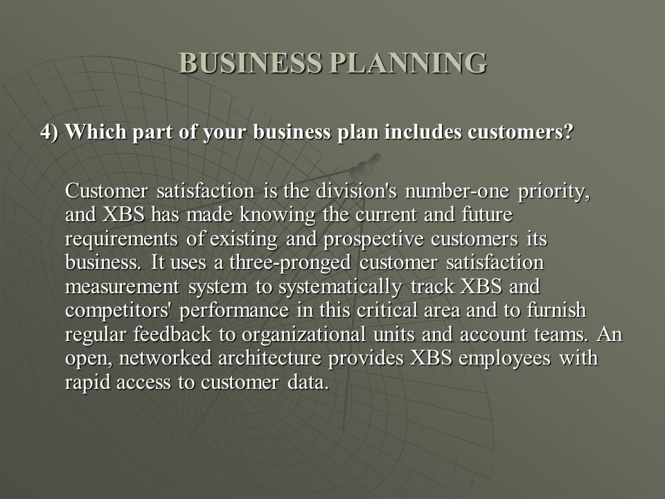 BUSINESS PLANNING 4) Which part of your business plan includes customers