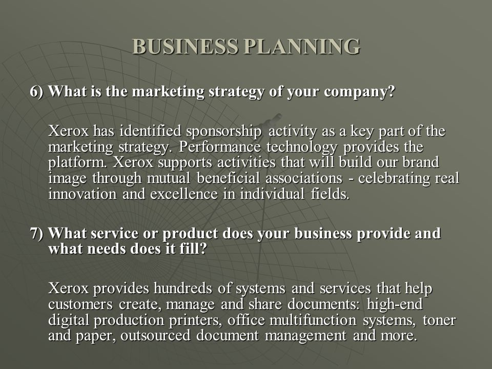 BUSINESS PLANNING 6) What is the marketing strategy of your company