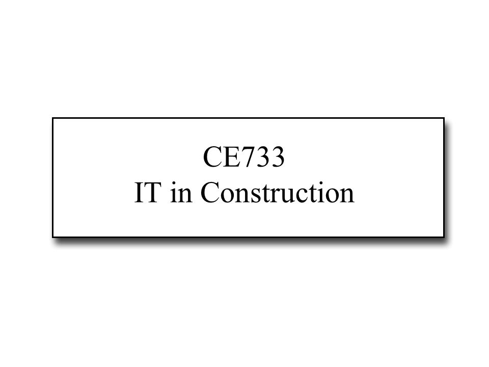 CE733 IT in Construction