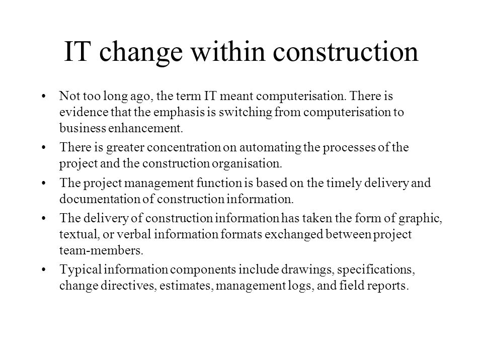IT change within construction