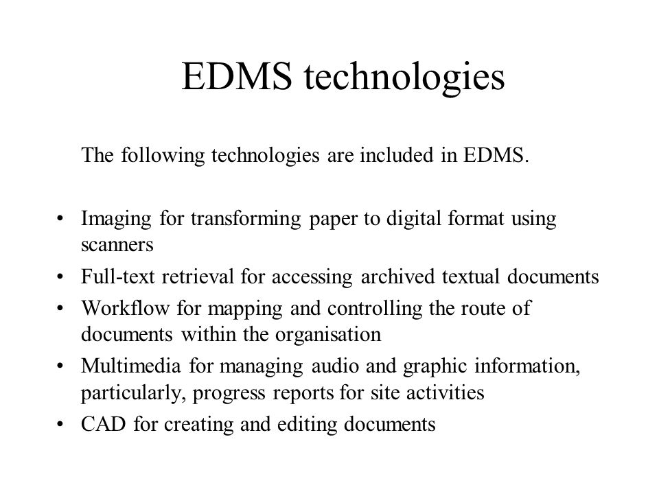 EDMS technologies The following technologies are included in EDMS.