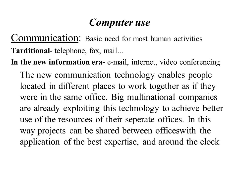 Communication: Basic need for most human activities