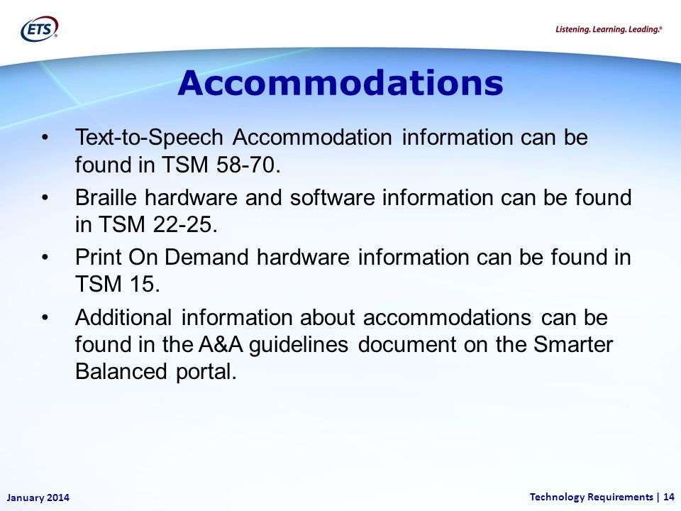 Accommodations Text-to-Speech Accommodation information can be found in TSM 58-70.