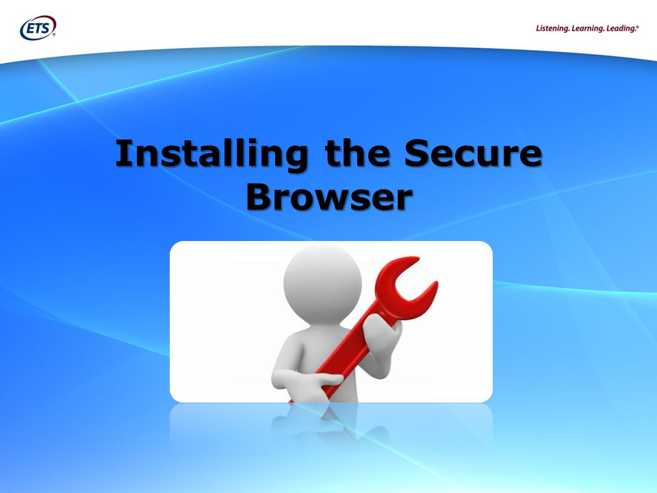 Installing the Secure Browser