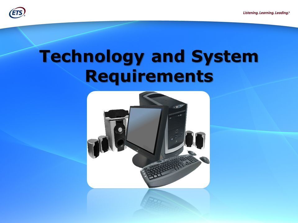 Technology and System Requirements