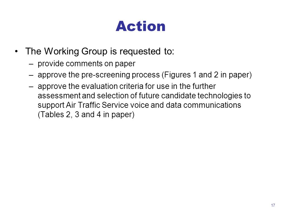 Action The Working Group is requested to: provide comments on paper