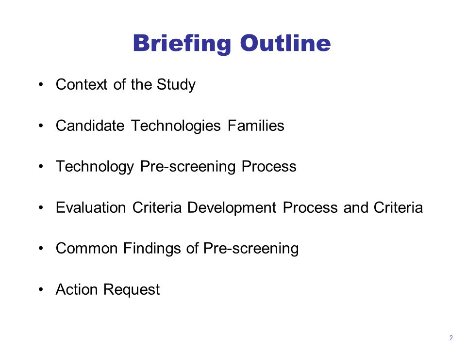 Briefing Outline Context of the Study Candidate Technologies Families