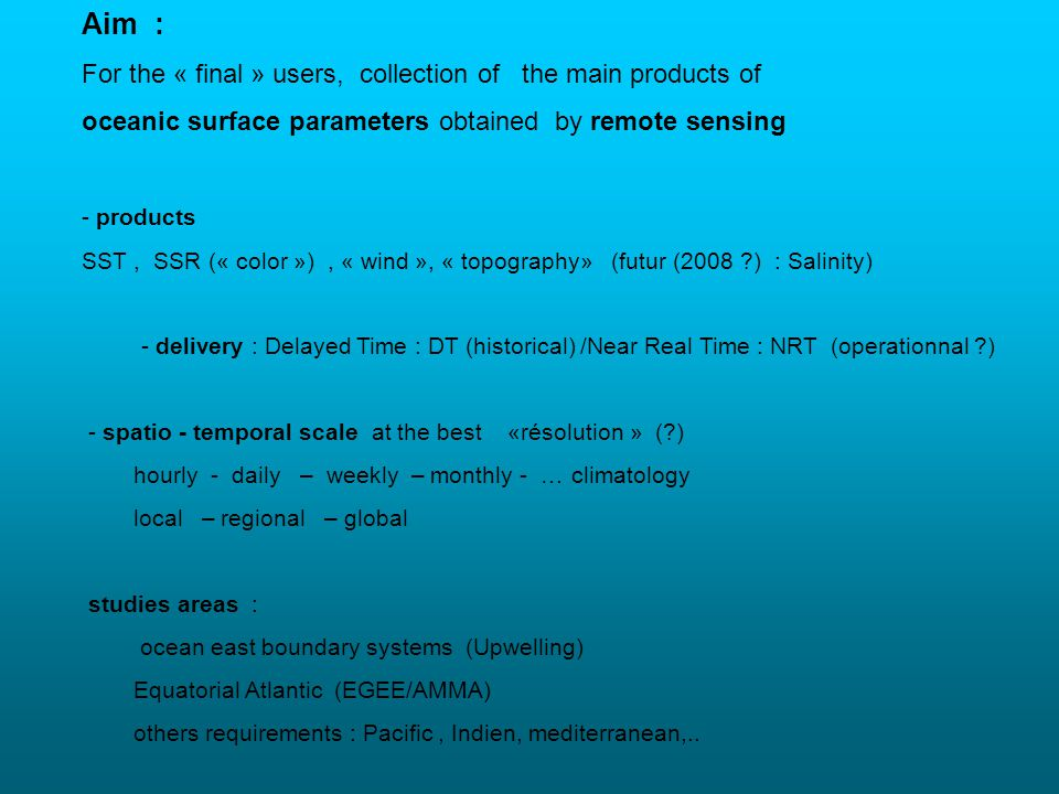 Aim : For the « final » users, collection of the main products of