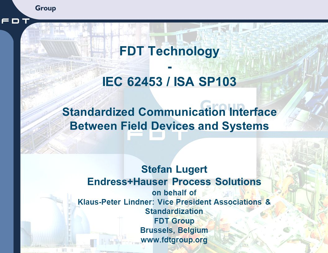 FDT Technology - IEC 62453 / ISA SP103 Standardized Communication Interface Between Field Devices and Systems