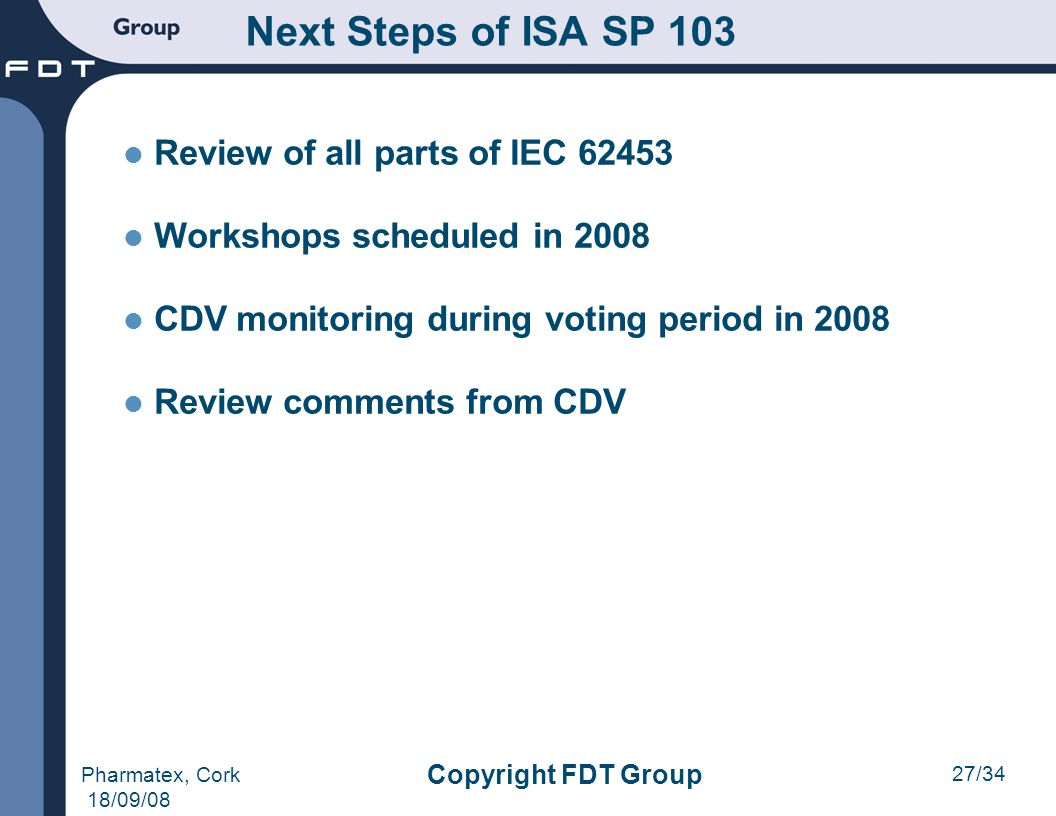 Next Steps of ISA SP 103 Review of all parts of IEC 62453