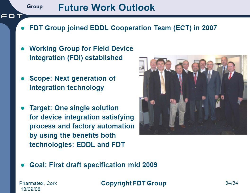 Future Work Outlook FDT Group joined EDDL Cooperation Team (ECT) in 2007. Working Group for Field Device.