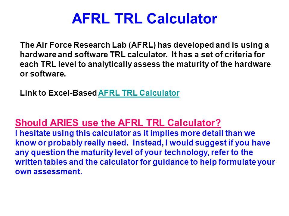 AFRL TRL Calculator Should ARIES use the AFRL TRL Calculator