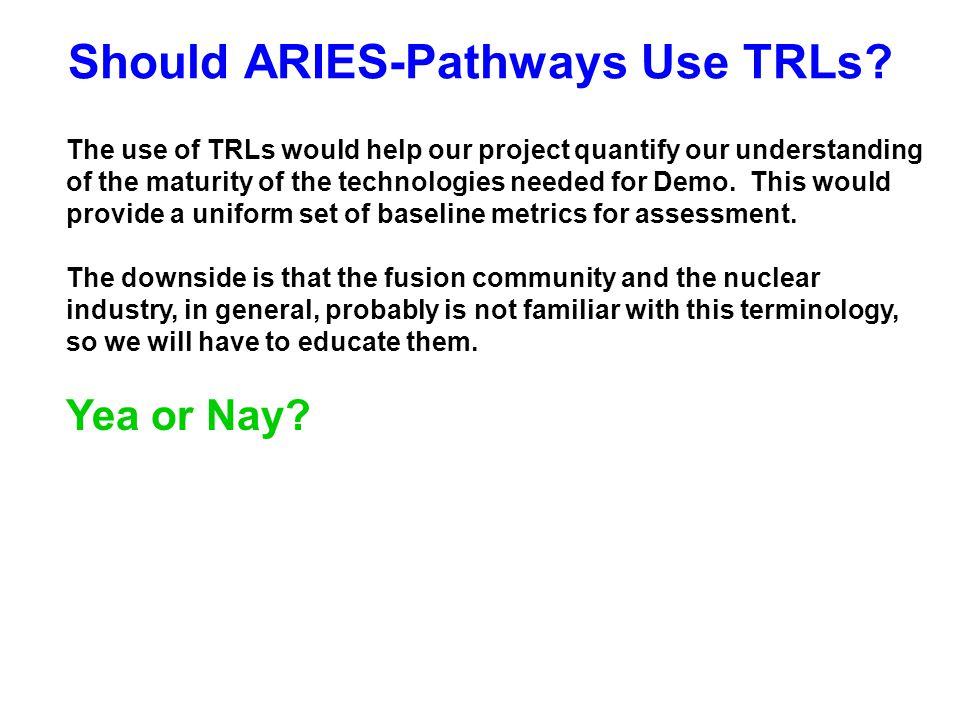 Should ARIES-Pathways Use TRLs