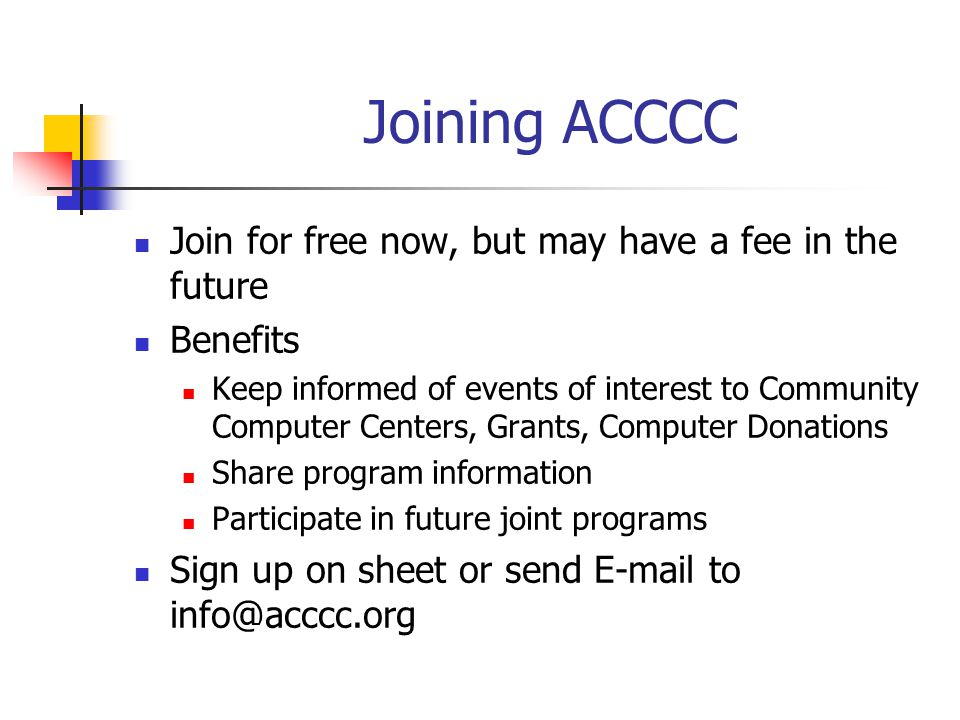 Joining ACCCC Join for free now, but may have a fee in the future
