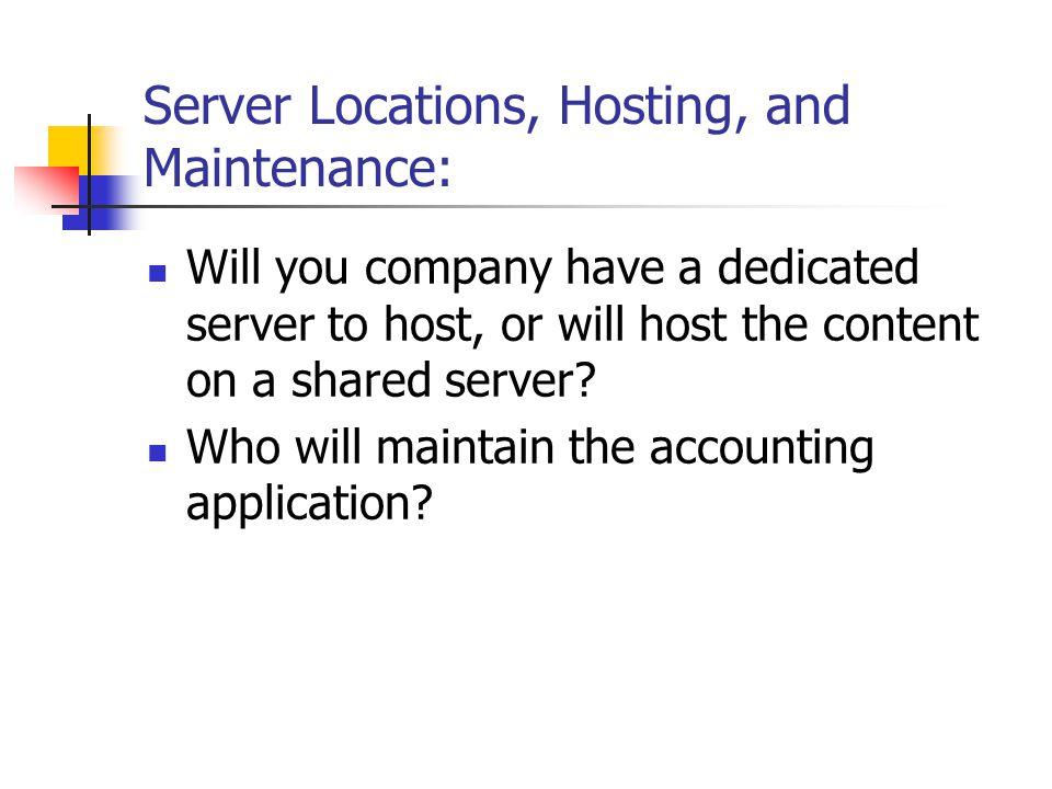 Server Locations, Hosting, and Maintenance: