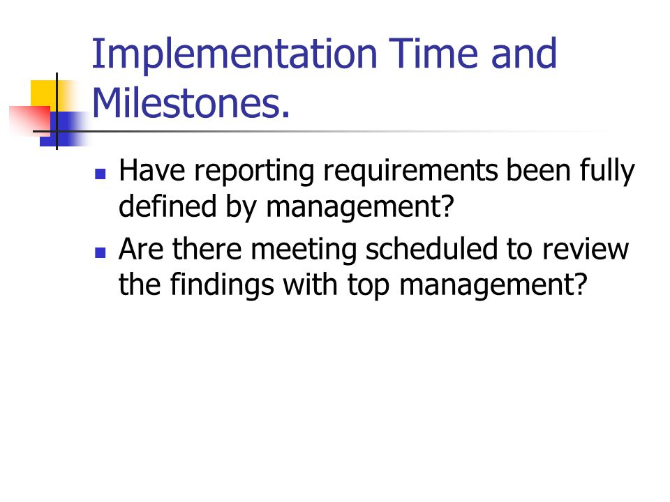 Implementation Time and Milestones.