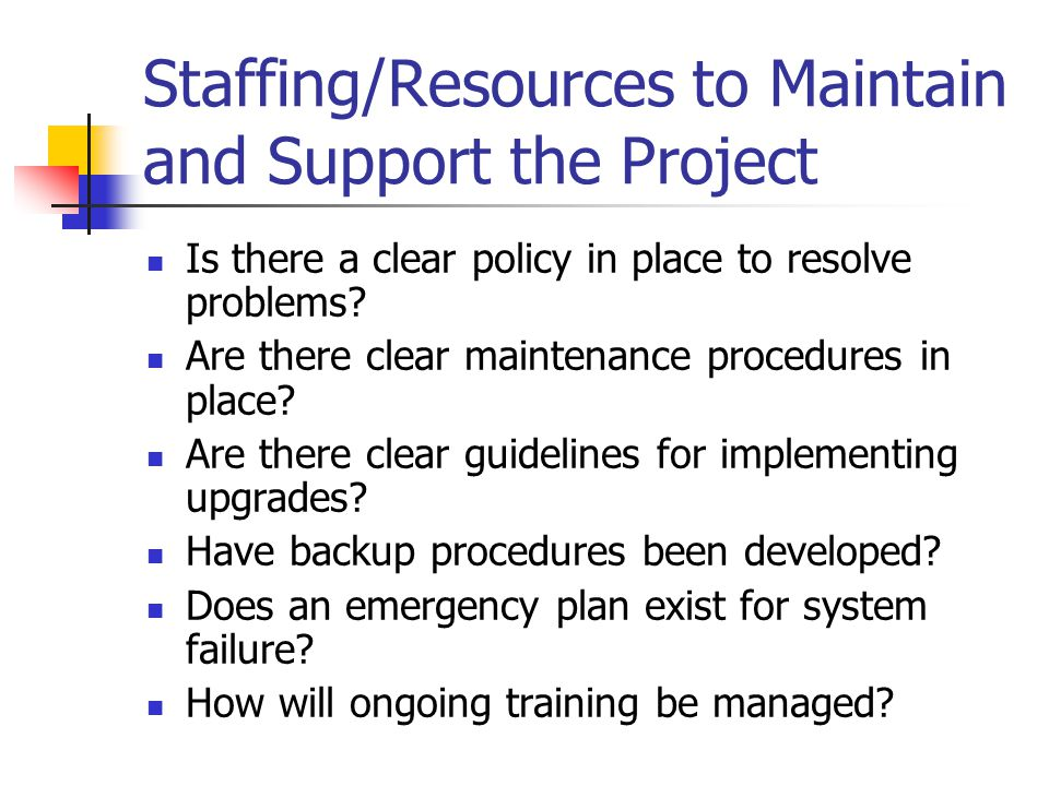 Staffing/Resources to Maintain and Support the Project