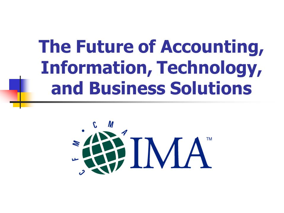 The Future of Accounting, Information, Technology, and Business Solutions