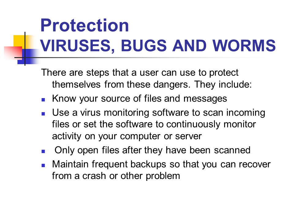Protection VIRUSES, BUGS AND WORMS