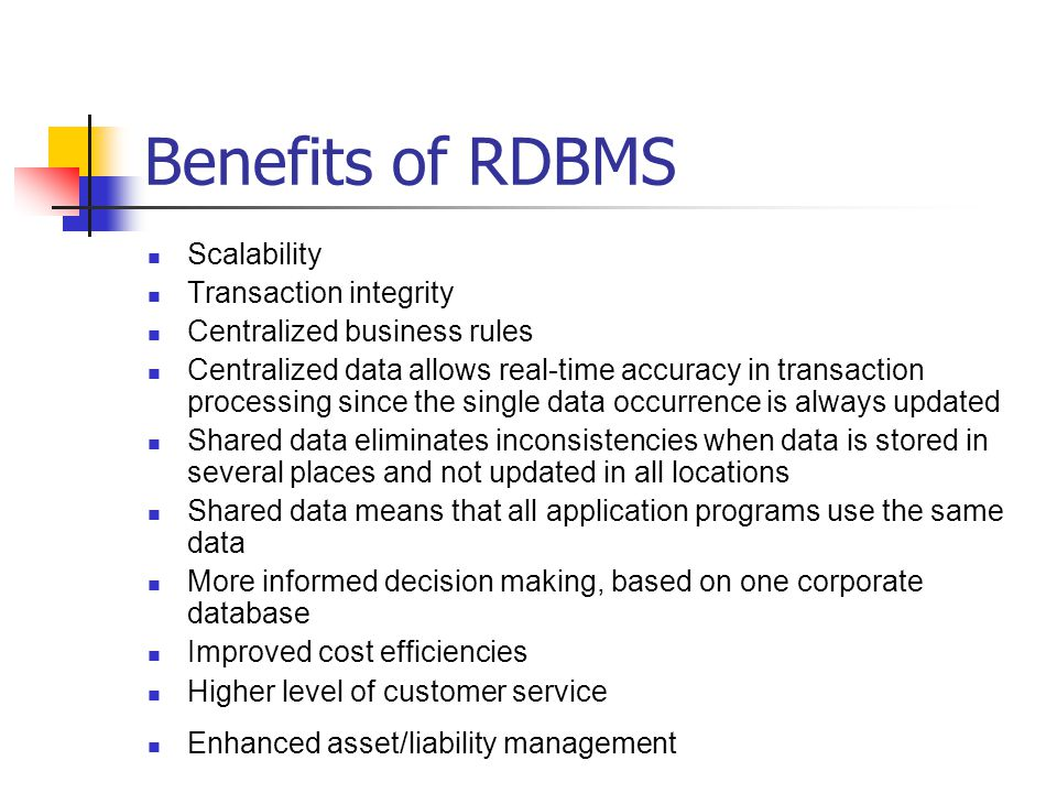 Benefits of RDBMS Scalability Transaction integrity