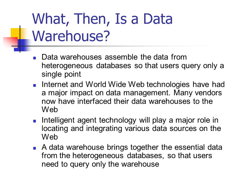 What, Then, Is a Data Warehouse