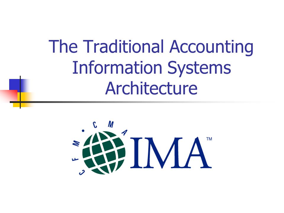 The Traditional Accounting Information Systems Architecture