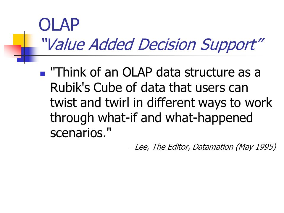 OLAP Value Added Decision Support