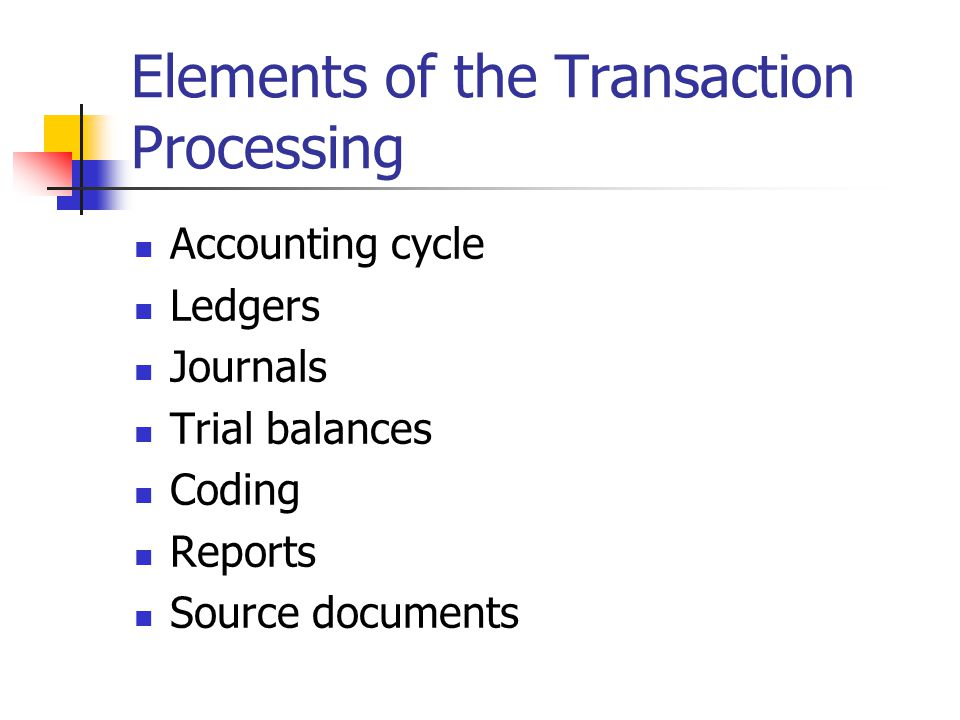 Elements of the Transaction Processing