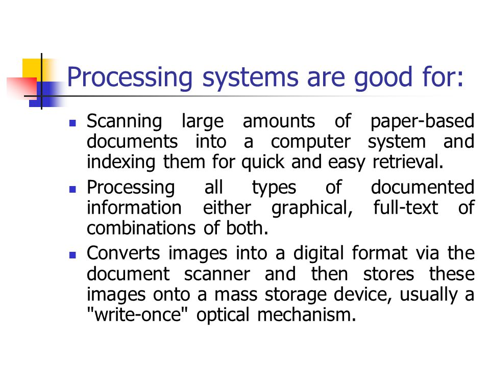 Processing systems are good for: