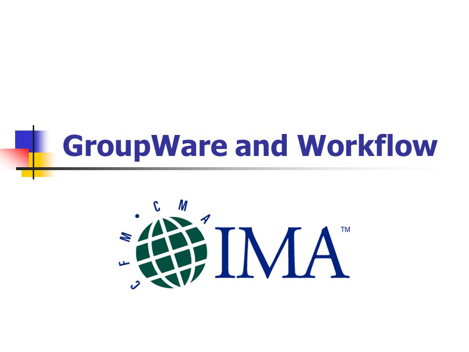 GroupWare and Workflow