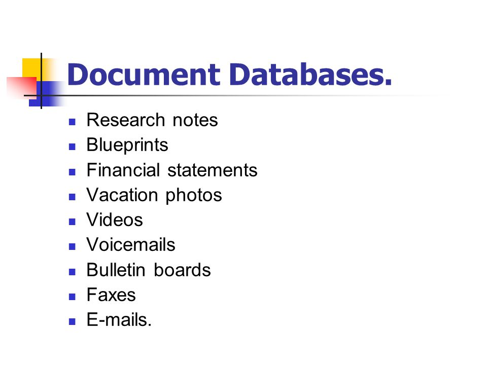 Document Databases. Research notes Blueprints Financial statements