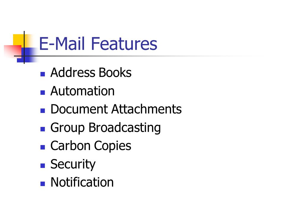 E-Mail Features Address Books Automation Document Attachments