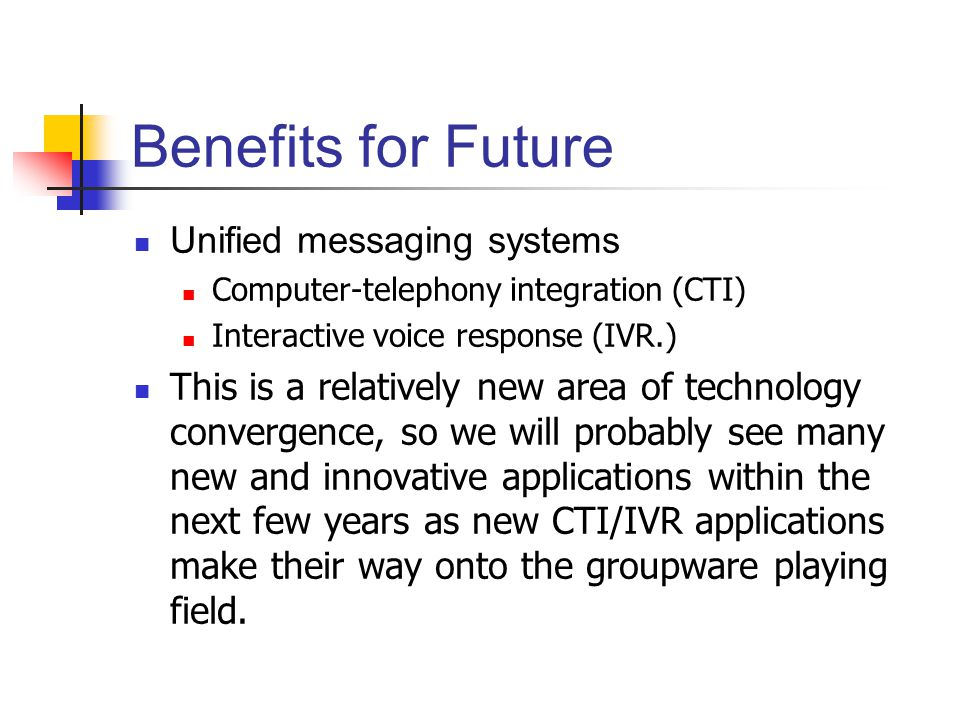 Benefits for Future Unified messaging systems